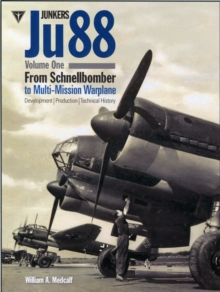 Junkers Ju88 : From Schnellbomber to Multi-mission Warplane Volume 1, Hardback Book