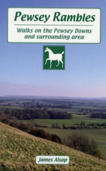 Pewsey Rambles : Walks on the Pewsey Downs and Surrounding Area, Paperback Book