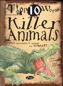 Killer Animals : You Wouldn't Want To Meet, Paperback Book