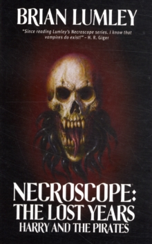 Necroscope: The Lost Years : Harry and the Pirates, Paperback Book