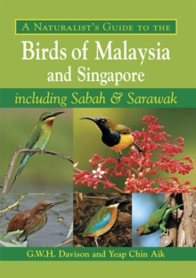 A Naturalist's Guide to the Butterflies of Peninsular Malaysia, Singapore and Thailand, Paperback Book