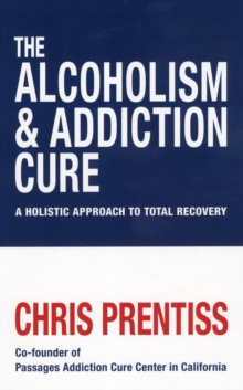 Alcoholism and Addiction Cure, Paperback Book
