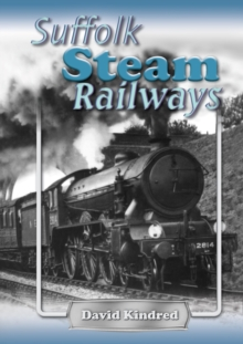 Suffolk Steam Railways, Paperback Book