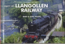 Spirit of the Llangollen Railway, Hardback Book