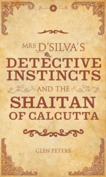 Mrs D'Silva's Detective Instincts and the Shaitan of Calcutta, Paperback Book