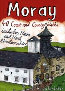 Moray : 40 Coast and Country Walks, Paperback Book