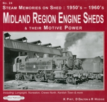 Steam Memories on Shed 1950's-1960's Midland Region Engine Sheds : and Their Motive Power Including; Longsight, Nuneaton, Crewe North, Kentish Town & More No. 24, Paperback Book