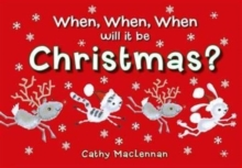 When, When, When Will it be Christmas?, Hardback Book