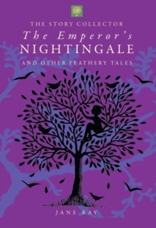 The Emperor's Nightingale and Other Feathery Tales, Hardback Book