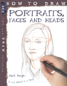 How to Draw Portraits, Faces and Heads, Paperback Book