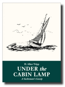 Under the Cabin Lamp : A Yachtsman's Gossip, Paperback Book