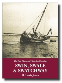 Swin, Swale & Swatchway : The Lost Classic of Victorian Cruising, Paperback Book
