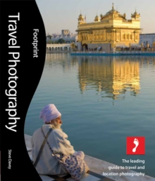 Travel Photography : The Leading Guide to Travel and Location Photography, Paperback Book