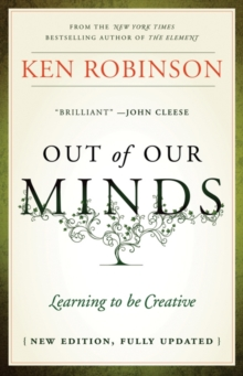 Out of Our Minds - Learning to Be Creative 2E, Hardback Book