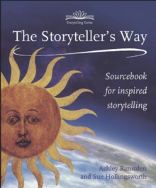 Storytellers Way, The : A Sourcebook for Inspired Storytelling, Paperback Book