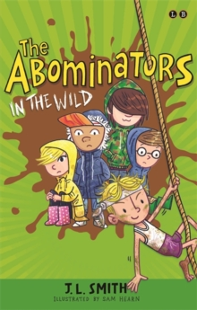 The Abominators in the Wild : My Panty Wanty Woos Save the Day, Paperback Book