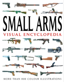 Small Arms Visual Encyclopedia, Paperback Book