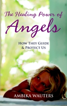 The Healing Power of Angels, Paperback Book
