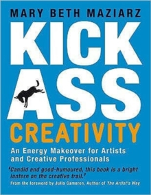 Kick-Ass Creativity, Paperback Book