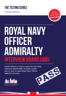 Royal Navy Officer Admiralty Interview Board Workbook: How to Pass the AIB Including Interview Questions, Planning Exercises and Scoring Criteria, Paperback Book