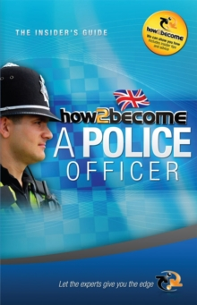 How to Become a Police Officer: The Insider's Guide, Paperback Book