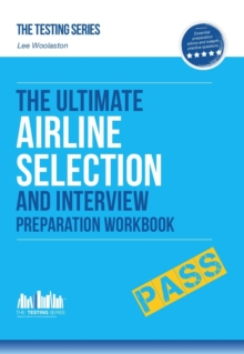 Airline Pilot Selection and Interview Workbook : The Ultimate Insiders Guide, Paperback Book