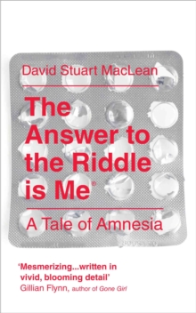 The Answer to the Riddle is Me : A Memoir of Amnesia, Paperback Book
