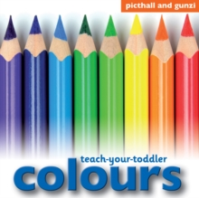 Teach-Your-Toddler Colours, Board book Book