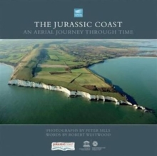 Jurassic Coast : An Aerial Journey Through Time, Hardback Book