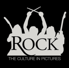 Rock! : The Culture in Pictures, Paperback Book