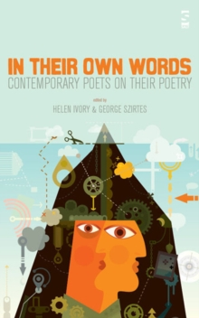 In Their Own Words : Contemporary Poets on Their Poetry, Paperback Book
