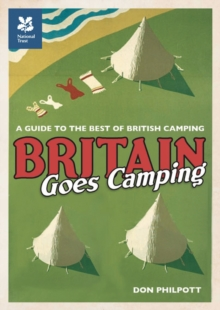 Britain Goes Camping: A Guide to the Best of British Camping, Paperback Book