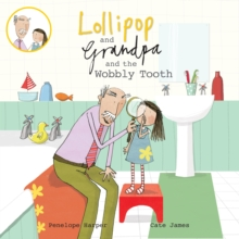 Lollipop and Grandpa and the Wobbly Tooth, Paperback Book