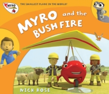 Myro and the Bush Fire : Myro, the Smallest Plane in the World, Paperback Book