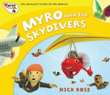Myro and the Skydivers : Myro, the Smallest Plane in the World, Paperback Book