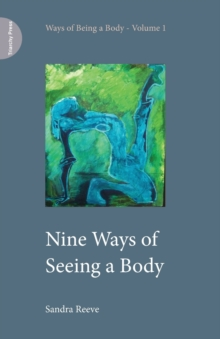 Nine Ways of Seeing a Body, Paperback Book