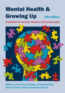 Mental Health and Growing Up : Factsheets for Parents, Teachers and Young People, Spiral bound Book