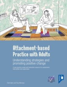 Attachment-based Practice with Adults : A New Practice Model and Interactive Resource for Assessment, Intervention and Supervision, Mixed media product Book