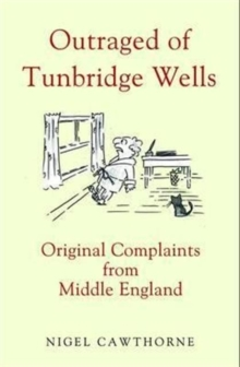 Outraged of Tunbridge Wells : Original Complaints from Middle England, Hardback Book