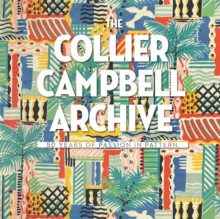 The Collier Campbell Archive : 50 Years of Passion in Pattern, Hardback Book