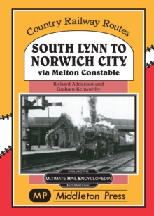 South Lynn to Norwich City : Via Melton Constable, Hardback Book