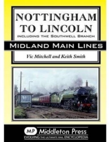 Nottingham to Lincoln : Including the Southwell Branch, Hardback Book