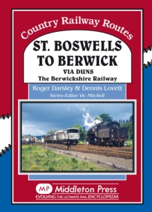St Boswells to Berwick : Via Duns the Berswickshire Railway, Hardback Book