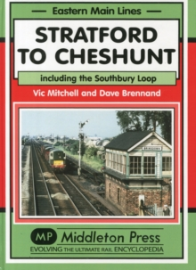 Stratford to Cheshunt : Including the Southbury Loop, Hardback Book