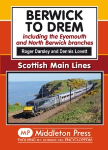Berwick to Drem : The East Coast Main Line Including Eyemouth and North Berwick Branches, Hardback Book