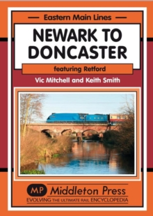 Newark to Doncaster : Featuring Retford, Hardback Book