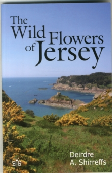 The Wild Flowers of Jersey, Paperback Book