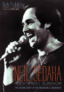 Neil Sedaka: Rock 'n' Roll Survivor : The Inside Story of His Incredible Comeback, Paperback Book