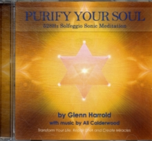 528Hz Solfeggio Meditation. : Transform Your Life, Repair DNA and Create Miracles, CD-Audio Book