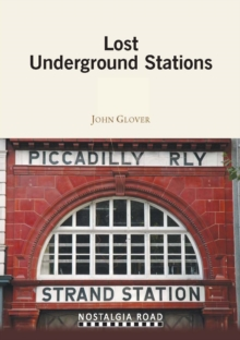 Lost Underground Stations, Paperback Book
